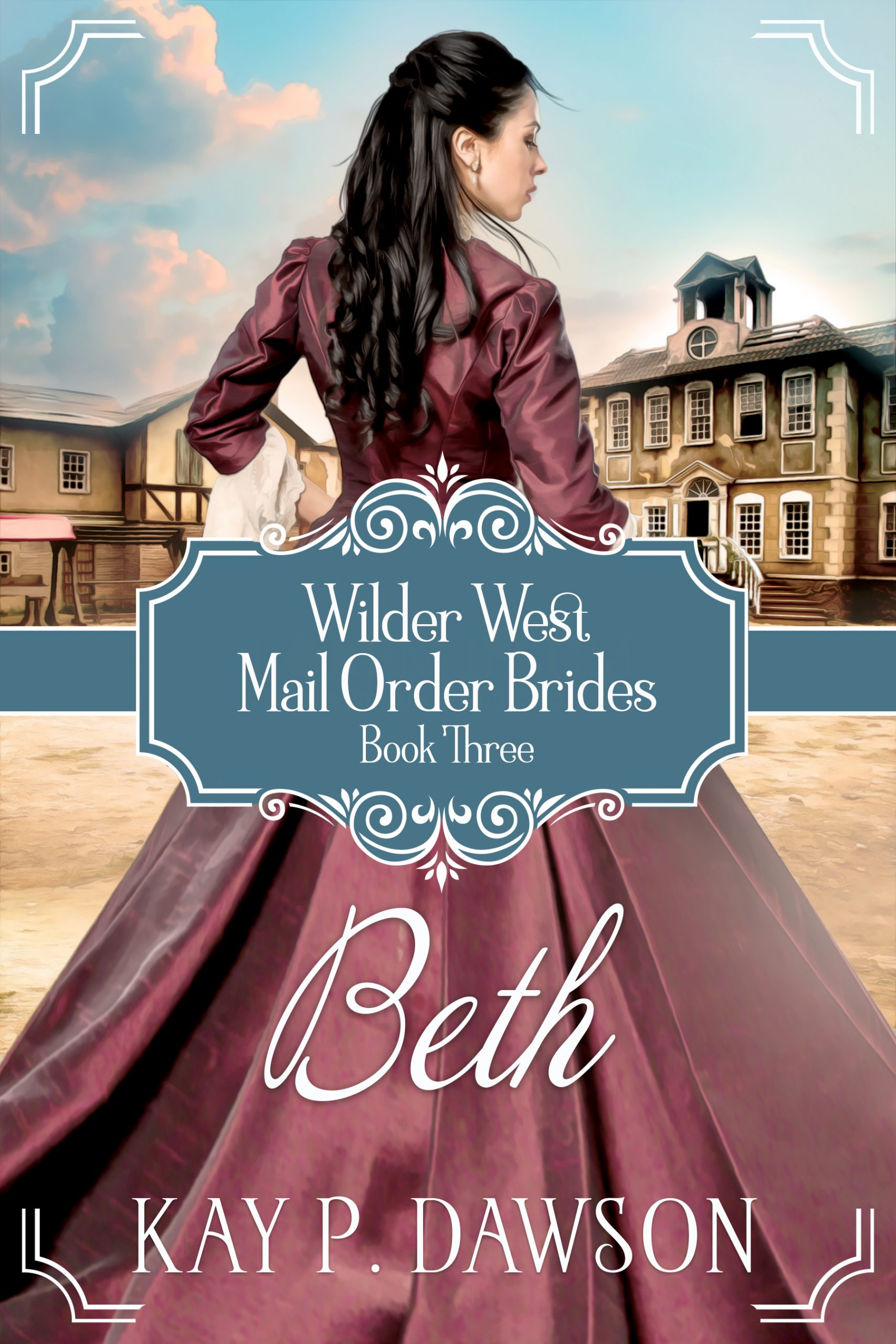 Beth - Wilder West Mail Order Brides Series