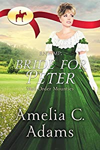 Bride for Peter - Mail Order Mounties