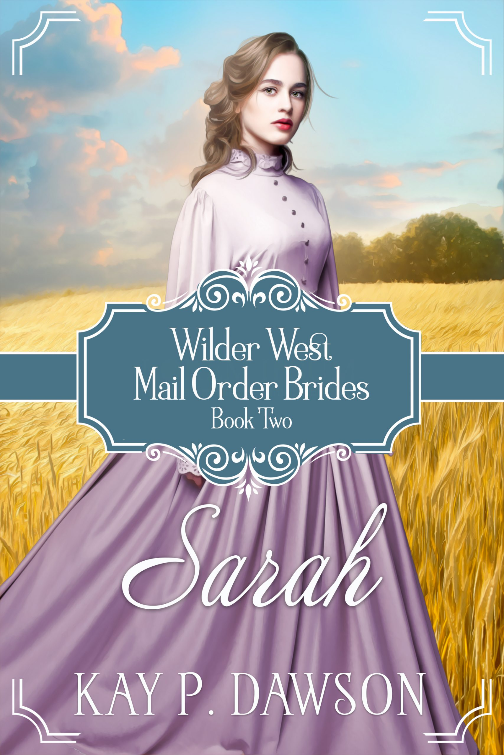 Sarah - Wilder West Mail Order Brides Series